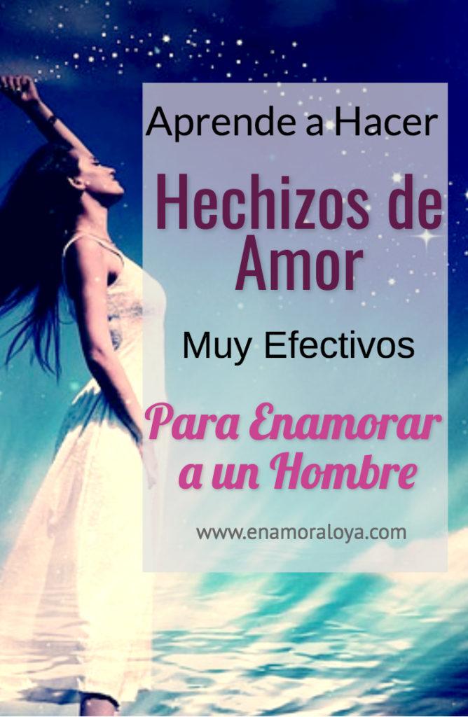 Hechizos de Amor efectivos para enamorar a un hombre. Lo que debes aprender para hacerlos de manera segura.