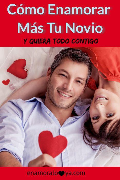 Conoce cómo enamorar a tu novio más día a día y que quiera todo contigo! #noviazgo #amor